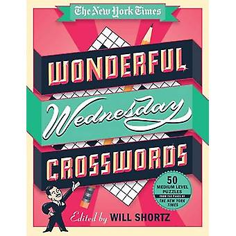 The New York Times Wonderful Wednesday Crosswords - 50 Medium-Level Pu