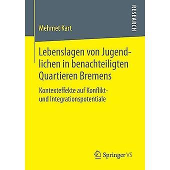 Lebenslagen von Jugendlichen in benachteiligten Quartieren Bremens by Kart & Mehmet