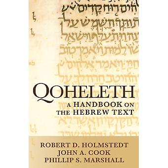 Qoheleth A Handbook on the Hebrew Text by Holmstedt & Robert D.