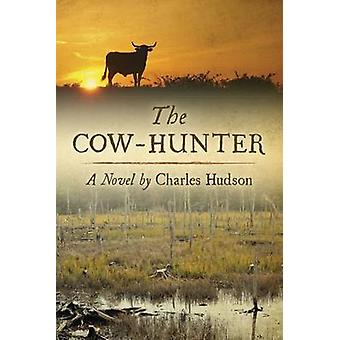 The CowHunter  A Novel by Charles Hudson