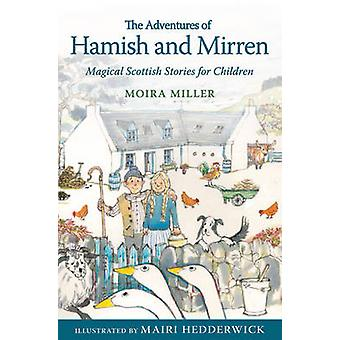 Adventures of Hamish and Mirren by Moira Miller
