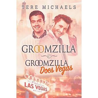 Groomzilla  Groomzilla Does Vegas by Michaels & Tere