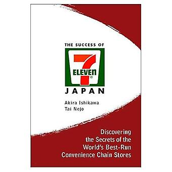 The Success of 7-Eleven Japan: Discovering the Secrets of the World's Best-run Convenience Chain