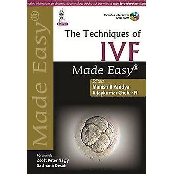 The Techniques of IVF Made Easy by Pandya & Manish RChelur N & Vijaykumar