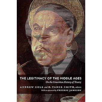 De legitimiteit van de Middeleeuwen - over de ongeschreven geschiedenis van theorie