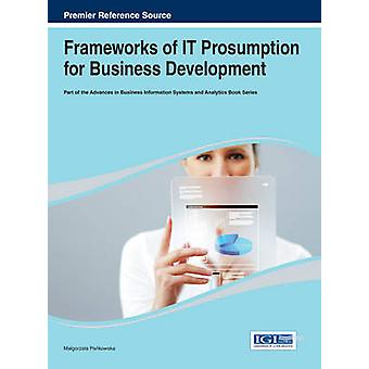 Frameworks of It Prosumption for Business Development by Pankowska
