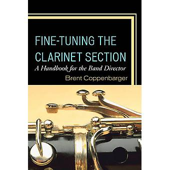 FineTuning the Clarinet Section di Brent Coppenbarger