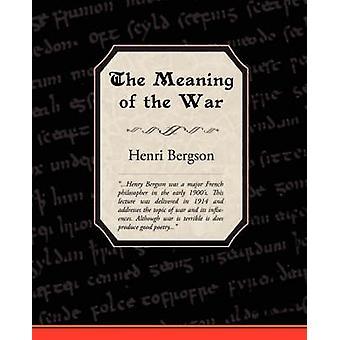 Le sens de la guerre par Bergson et Henri Louis