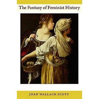 De fantasie van feministische geschiedenis door Joan Wallach Scott - 9780822351252