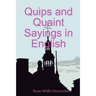Quips and Quaint Sayings in inglese di Osmondson & Rose Wolfe