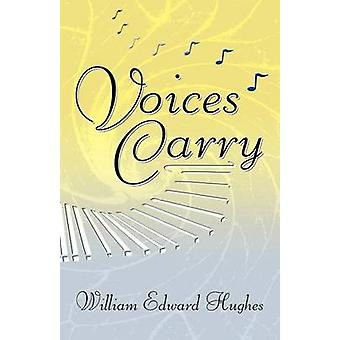 Voices Carry by Hughes & William Edward