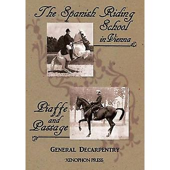 Spanish Riding School and Piaffe and Passage by Decarpentry by Decarpentry & General Albert