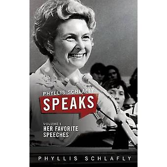Phyllis Schlafly Speaks Volume 1 Her Favorite Speeches by Schlafly & Phyllis