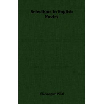Selections In English Poetry by Pillai & V.K.Ayappan