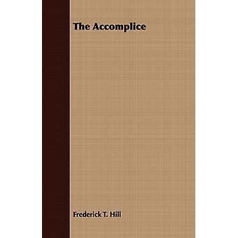 The Accomplice by Hill & Frederick Trevor