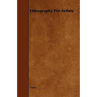 Lithography For Artists by Anon