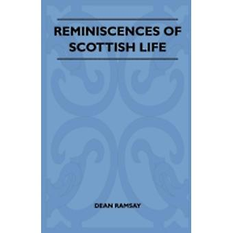 Reminiscences Of Scottish Life by Ramsay & Dean