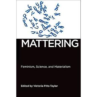 Mattering Feminism Science and Materialism-kehittäjä: Victoria Pitts Taylor