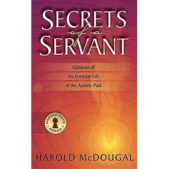 Secrets of a Servant by McDougal & Harold B