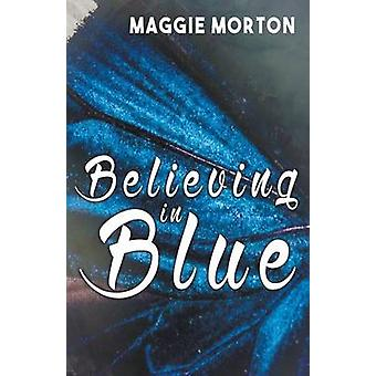 Believing in Blue by Morton & Maggie