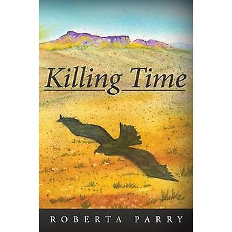 Killing Time by Parry & Roberta
