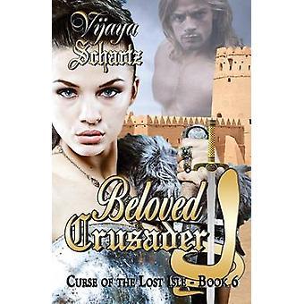 Beloved Crusader by Schartz & Vijaya