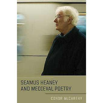 Seamus Heaney and Medieval Poetry by McCarthy & Conor