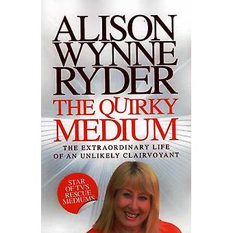 The Quirky Medium by WynneRyder & Alison