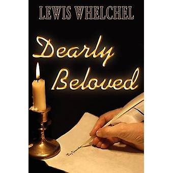 Dearly Beloved by Whelchel & Lewis