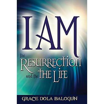 I am The Resurrection and the Life by Balogun & Grace Dola