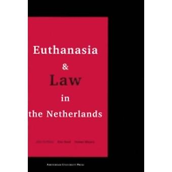 Euthanasia and Law in the Netherlands by Griffiths & John