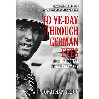 To VEDay Through German Eyes by Jonathan Trigg