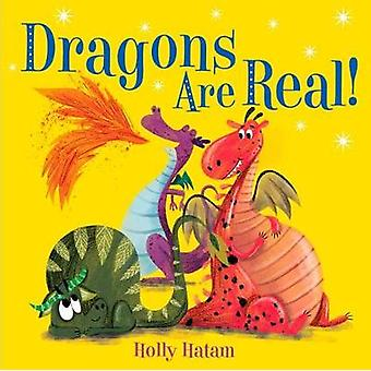Dragons Are Real! by Holly Hatam - 9780525648758 Book