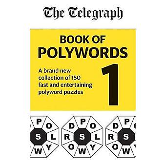 The Telegraph Book of Polywords - A brand new collection of 150 fast a