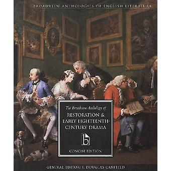 The Broadview Anthology of Restoration and Early Eighteenth-Century D