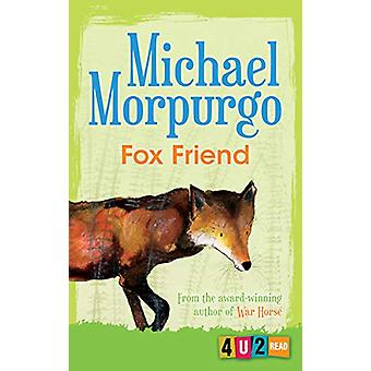 Fox Friend (4u2read) by Michael Morpurgo - 9781781127742 Book