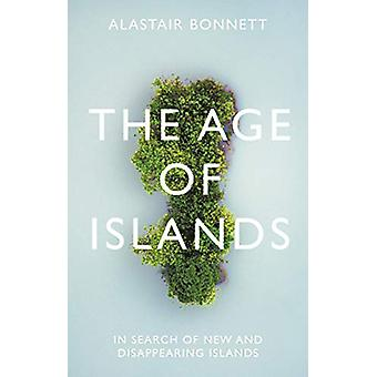 The Age of Islands - In Search of New and Disappearing Islands by Alas
