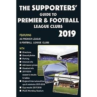 The Supporters' Guide to Premier & Football League Clubs 2019 by