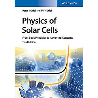 Physics of Solar Cells - From Basic Principles to Advanced Concepts (3