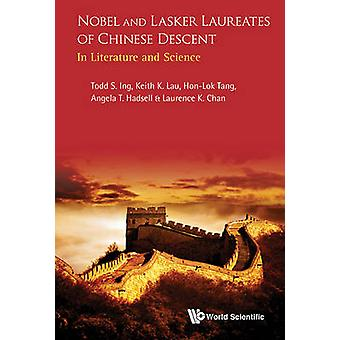 Nobel And Lasker Laureates Of Chinese Descent - In Literature And Scie
