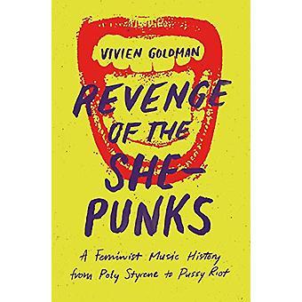 Revenge of the She-Punks - Poly Styreen naar Pussy Riot - 9781913172022