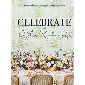 Celebrate with Chyka Keebaugh  Inspired Entertaining for Every Occasion by Chyka Keebaugh
