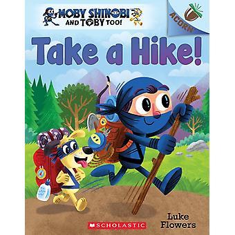 Take a Hike  An Acorn Book by Luke Flowers
