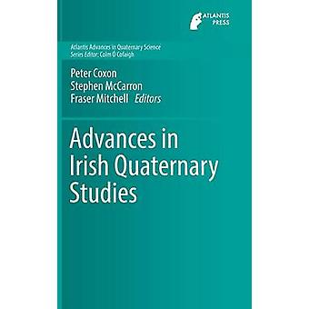 Advances in Irish Quaternary Studies by Edited by Peter Coxon