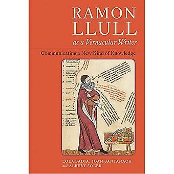 Ramon Llull kansankielen kirjoittajana: Uudenlaisen tiedon viestiminen (Coleccion Tamesis: Serie A, Monografias)