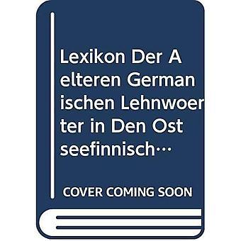 Lexikon der o lteren germanischen Lehnwo-rter in den ostseefinnischen Sprachen, yhtye II: 2