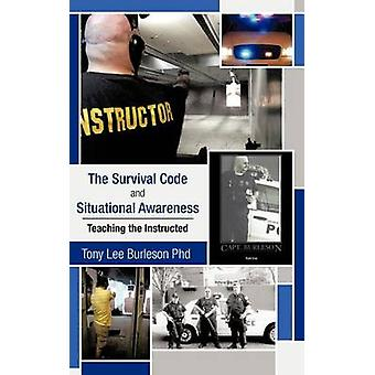 The Survival Code and Situational Awareness - Teaching the Instructed