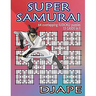 Super Samurai Sudoku - 64 Overlapping Puzzles - 13 Grids in 1! by Djap
