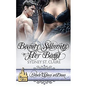 Beauty Submits To Her Beast by Sydney St Claire - 9781509209958 Book