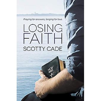 Losing Faith by Scotty Cade - 9781634772105 Book